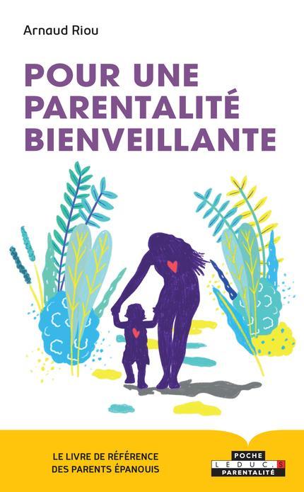 POUR UNE PARENTALITE BIENVEILLANTE