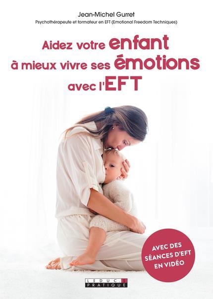 AIDEZ VOTRE ENFANT A MIEUX VIVRE SES EMOTIONS AVEC L'EFT