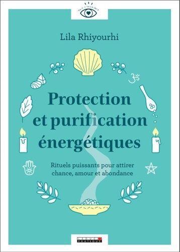 PROTECTION ET PURIFICATION ENERGETIQUES