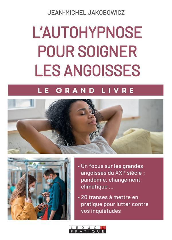 L'AUTOHYPNOSE POUR SOIGNER LES ANGOISSES