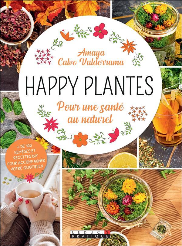 HAPPY PLANTES - POUR UNE SANTE AU NATUREL