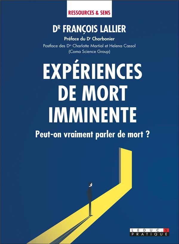 EXPERIENCES DE MORT IMMINENTE - PEUT-ON VRAIMENT PARLER DE MORT ?