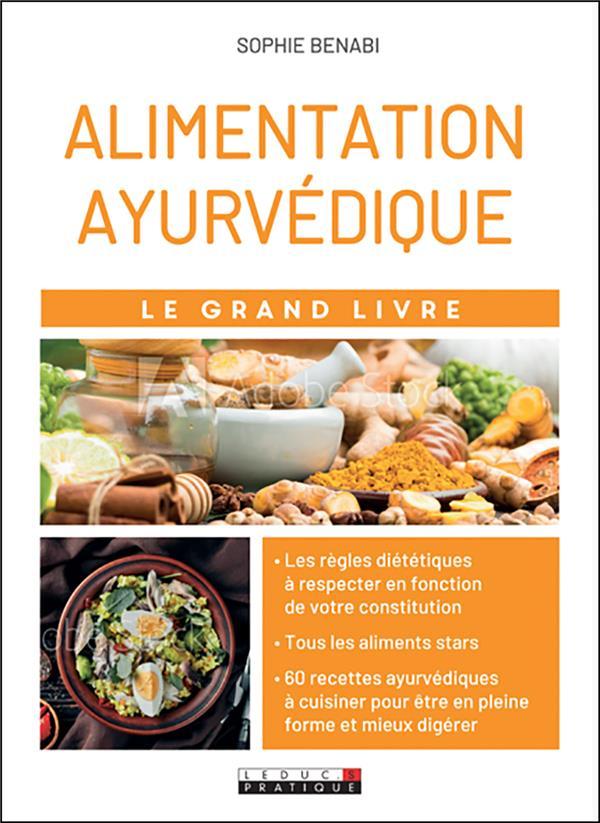 LE GRAND LIVRE DE L'ALIMENTATION AYURVEDIQUE