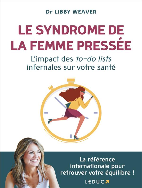 LE SYNDROME DE LA FEMME PRESSEE - L'IMPACT DES TO-DO LISTS INFERNALES SUR VOTRE SANTE