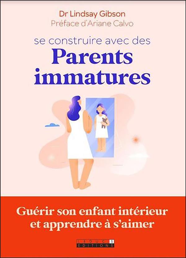 SE CONSTRUIRE AVEC DES PARENTS IMMATURES