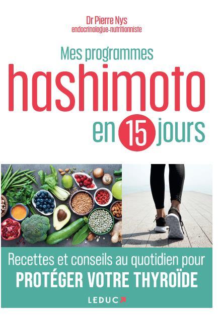 MES PROGRAMMES HASHIMOTO EN 15 JOURS - RECETTES ET CONSEILS AU QUOTIDIEN POUR PROTEGER VOTRE THYROID