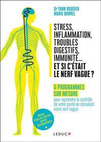 STRESS, INFLAMMATION, TROUBLES DIGESTIFS, IMMUNITE... ET SI C'ETAIT LE NERF VAGUE ?