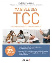 MA BIBLE DES TCC THERAPIES COGNITIVES ET COMPORTEMENTALES - LA TCC A TOUT AGE