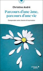 PARCOURS D'UNE AME, PARCOURS D'UNE VIE - COMPRENDRE VOTRE CHEMIN D'INCARNATION