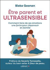 ETRE PARENT ET ULTRASENSIBLE - COMMENT FAIRE DE SES EMOTIONS UNE FORCE POUR S'EPANOUIR EN FAMILLE