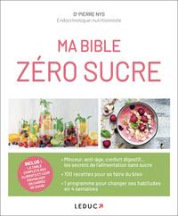 MA BIBLE ZERO SUCRE - INCLUS : LA TABLE COMPLETE DES ALIMENTS ET LEUR EQUIVALENT EN CARRES DE SUCRE