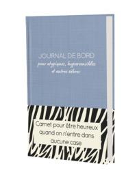 JOURNAL DE BORD POUR ATYPIQUES, HYPERSENSIBLES ET AUTRES ZEBRES