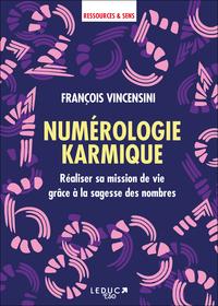 NUMEROLOGIE KARMIQUE - REALISER SA MISSION DE VIE GRACE A LA SAGESSE DES NOMBRES