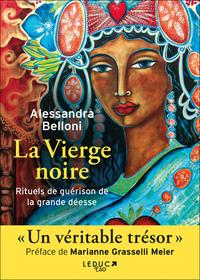 LA VIERGE NOIRE. RITUELS DE GUERISON DE LA GRANDE DEESSE - UN VERITABLE TRESOR