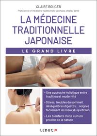 LA MEDECINE TRADITIONNELLE JAPONAISE - LE GRAND LIVRE