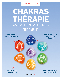 CHAKRAS THERAPIE AVEC LES PIERRES - GUIDE VISUEL