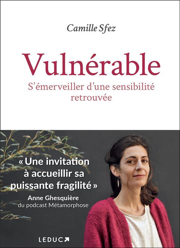 VULNERABLE - S'EMERVEILLER D'UNE SENSIBILITE RETROUVEE