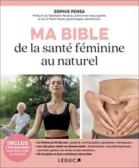 MA BIBLE DE LA SANTE FEMININE AU NATUREL