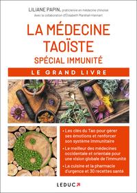 LA MEDECINE TAOISTE SPECIAL IMMUNITE - LE GRAND LIVRE