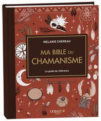 MA BIBLE DU CHAMANISME