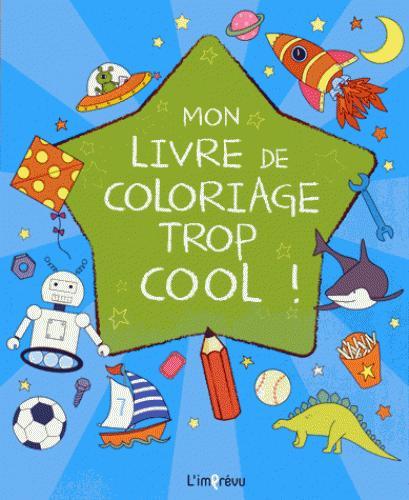 LIVRE DE COLORIAGE TROP COOL ! (MON)