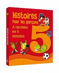HISTOIRES POUR LES GARCONS A RACONTER EN 5 MINUTES