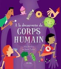 A LA DECOUVERTE DU CORPS HUMAIN
