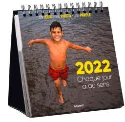 EPHEMERIDE 2022 :  CHAQUE JOUR A DU SENS
