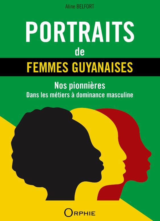 PORTRAITS DE FEMMES GUYANAISES