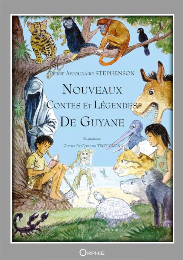 NOUVEAUX CONTES ET LEGENDES DE GUYANE