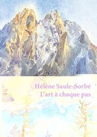 HELENE SAULE-SORBE. L'ART A CHAQUE PAS