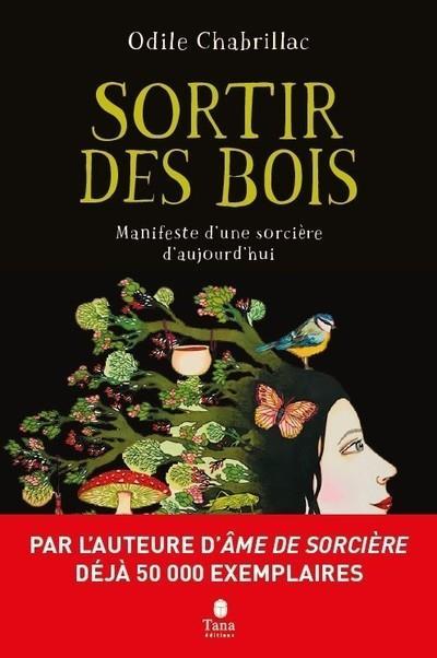 SORTIR DES BOIS - MANIFESTE D'UNE SORCIERE D'AUJOURD'HUI