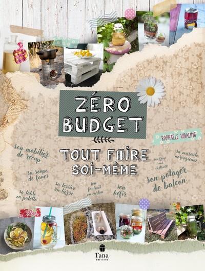ZERO BUDGET : TOUT FAIRE SOI-MEME