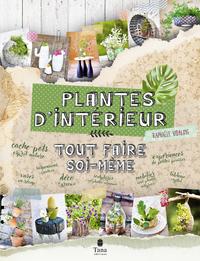 TOUT FAIRE SOI-MEME PLANTES D'INTERIEUR