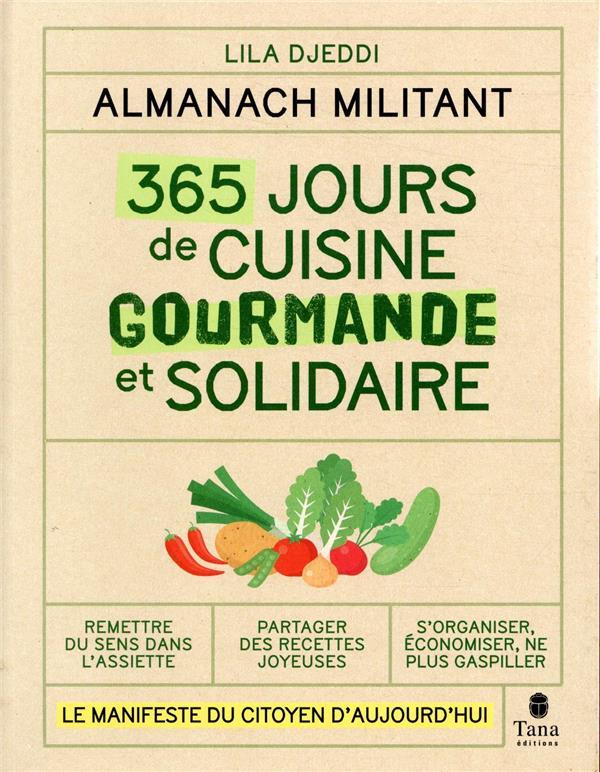 ALMANACH MILITANT - 365 JOURS DE CUISINE GOURMANDE ET SOLIDAIRE