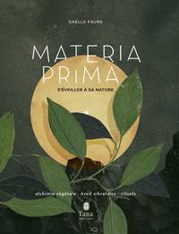 MATERIA PRIMA - S'EVEILLER A SA NATURE