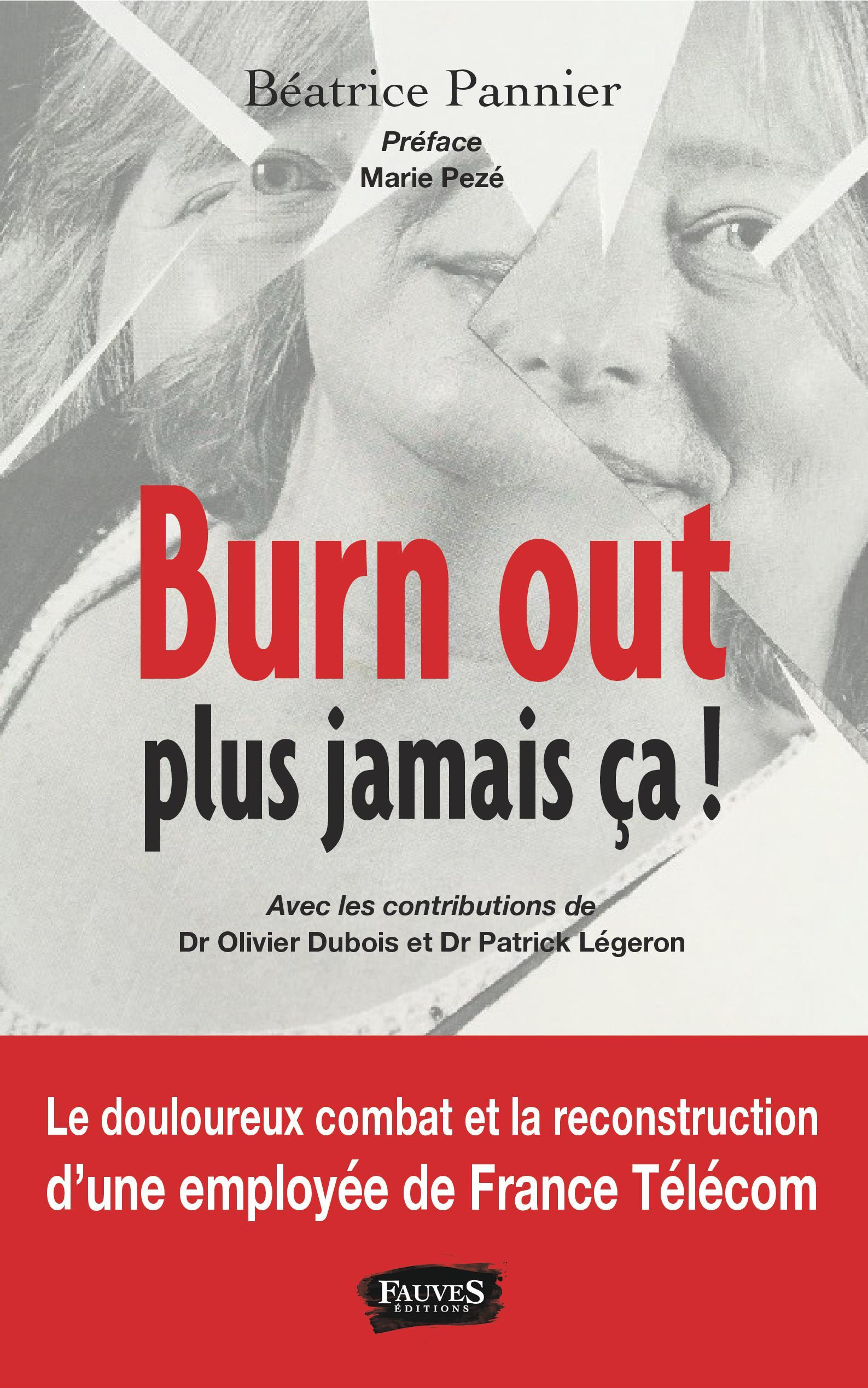 BURN OUT, PLUS JAMAIS CA !