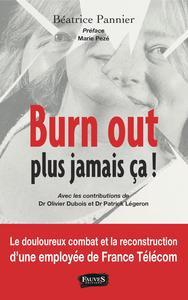BURN OUT, PLUS JAMAIS CA !