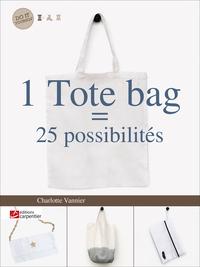 1 TOTE BAG = 25 POSSIBILITES