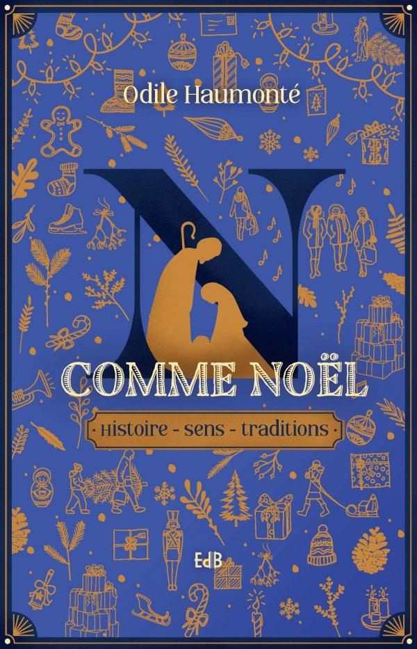 N COMME NOEL - HISTOIRE - SENS - TRADITIONS