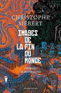 IMAGES DE LA FIN DU MONDE - CHRONIQUES DE MERTVECGOROD 1