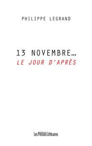 13 NOVEMBRE... LE JOUR D'APRES