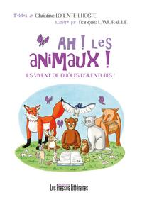 AH ! LES ANIMAUX ! ILS VIVENT DE DROLES D'AVENTURES !