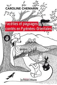 FACETIES ET PAYSAGES CONTES EN PYRENEES-ORIENTALES