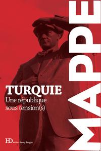 LA TURQUIE UNE REPUBLIQUE SOUS TENSION(S)