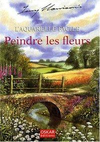 L'AQUARELLE FACILE - PEINDRE LES FLEURS