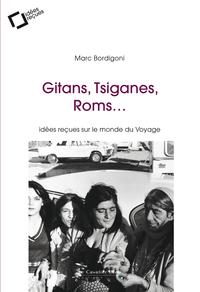 GITANS, TSIGANES, ROMS - IDEES RECUES SUR LE MONDE DU VOYAGE