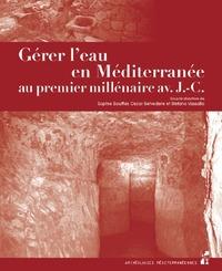 GERER L'EAU EN MEDITERRANEE AU PREMIER MILLENAIRE AVANT J.-C. - POLITIQUES ET TECHNIQUES HYDRAULIQUE