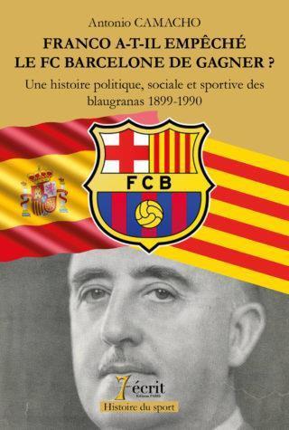 FRANCO A-T-IL EMPECHE LE FC BARCELONE DE GAGNER ? UNE HISTOIRE POLITIQUE, SOCIALE ET SPORTIVE DES BL