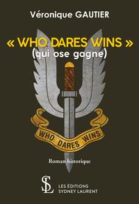 """"""" WHO DARES WINS """"  (QUI OSE GAGNE)"""